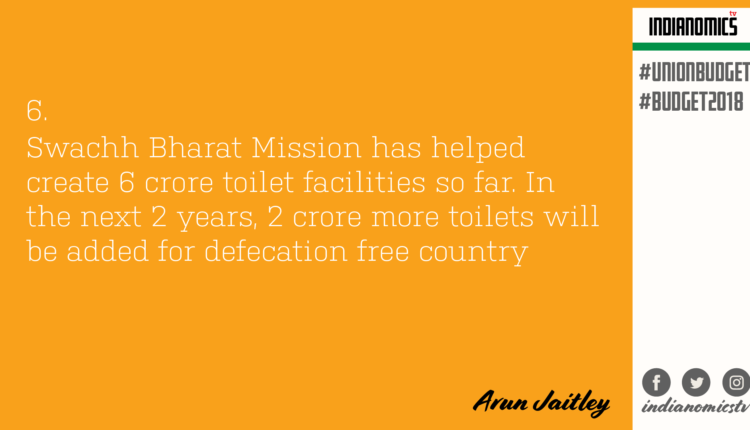 Swachh Bharat Mission has helped create 6 crore toilet facilities so far. In the next 2 years, 2 crore more toilets will be added for defecation free country