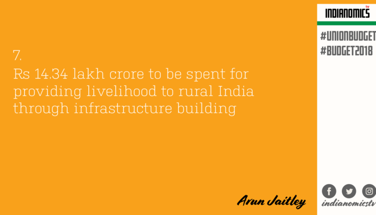 Rs 14.34 lakh crore to be spent for providing livelihood to rural India through infrastructure building